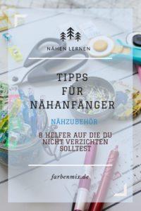 Nähzubehör Nähhelfer - Tipps für Nähanfänger Nähschule von farbenmix