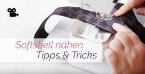 Softshell vernähen - Tipps und Tricks